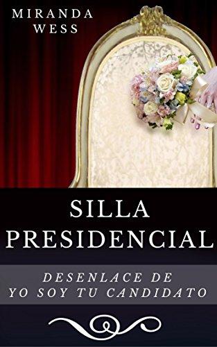 Yo soy tu candidato: Silla presidencial (Spanish Edition)