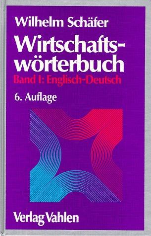 Wirtschaftswörterbuch, 2 Bde., Bd.1, Englisch-Deutsch
