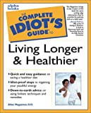 Living Longer and Healthier, Allan Magaziner, 0028629345