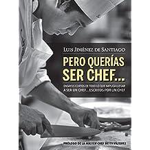 Pero querías ser chef... (Spanish Edition)