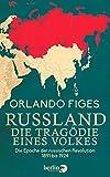 Russland. Die Tragödie eines Volkes: Die Epoche der russischen Revolution 1891 bis 1924 by Orlando Figes (2014-11-10)