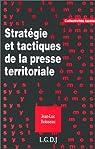 Stratégie et tactiques de la presse territoriale par Boisseau