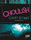 Ghoulish Ghost Stories, Joan Axelrod-Contrada, 1429645741