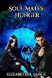 Soul Mates: Hunger (Soul Mates Series Book 4)