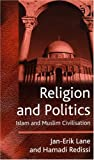 Book cover for Religion And Politics: Islam And Muslim Civilisation
