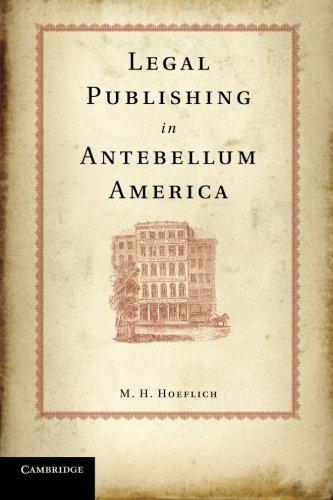 Legal Publishing in Antebellum America ebook