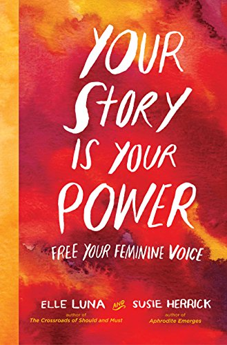 Amazon your story is your power free your feminine voice ebook your story is your power free your feminine voice by luna elle fandeluxe Choice Image
