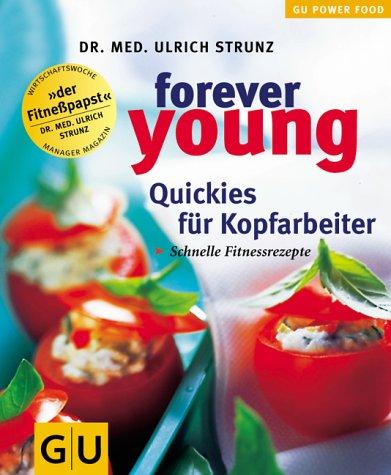 Forever young, Quickies für Kopfarbeiter (Powerfood)