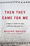 Then They Came for Me: A Family's Story of
