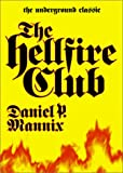 The Hellfire Club: The Underground Classic