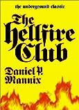 The Hell Fire Club, Daniel P. Mannix, 0743413156