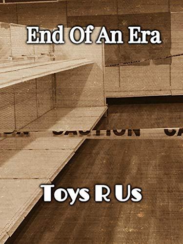 End Of An Era: Toys R Us ()