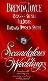 Scandalous Weddings, Brenda Joyce and Rexanne Becnel, 0312966571