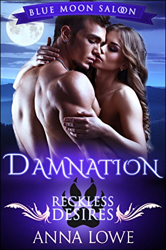 Damnation: Reckless Desires (Blue Moon Saloon Book 1) by [Lowe, Anna]