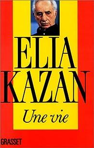 Une vie par Elia Kazan