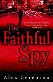 The Faithful Spy: A Novel
