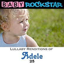 Adele 25: Lullaby Renditions by Baby Rockstar