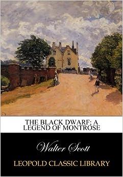 Book The black dwarf; A legend of Montrose
