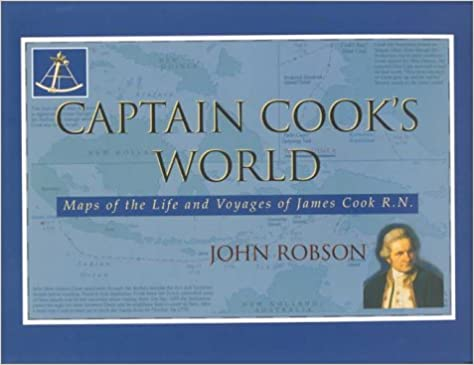 Captain Cooks World Maps of the Life and Voyages of James Cook R.N.