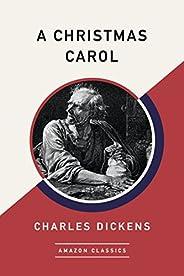 A Christmas Carol (AmazonClassics Edition) (English Edition)