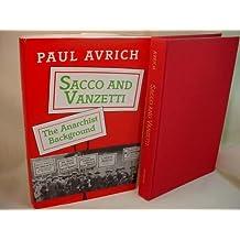 Sacco and Vanzetti: The Anarchist Background