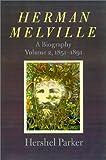 Herman Melville, Hershel Parker, 0801868920