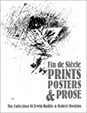 Fin de Siecle Prints, Posters and Prose, Erwin Raible, 0915577216