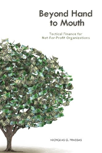 Beyond Hand to Mouth: Tactical Finance for Not-For-Profit Organizations