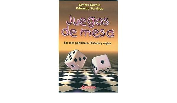Juegos De Mesa/table Games: Los Mas Populares, Historias Y Reglas/the Most Popular, Stories And Regulations: Amazon.es: Garcia, Torrijos: Libros