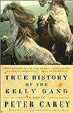 download ebook true history of the kelly gang: a novel (vintage international) pdf epub