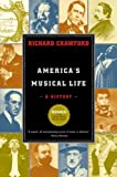 America's Musical Life, Richard Crawford, 0393327264