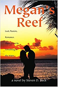 Megan's Reef: Lust, Passion, Romance. There Must Be Something in the Water