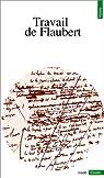 Travail de Flaubert par Debray-Genette