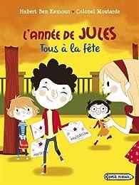 L'année de Jules : Tous à la fête ! par Hubert  Ben Kemoun