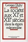 La société aux XIe et XIIe siècles dans la région mâconnaise par Duby