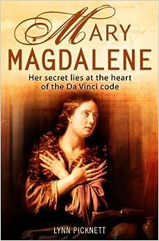 Mary Magdalene: Christianity 39:s Hidden Goddess