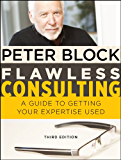 Flawless Consulting, Enhanced Edition: A Guide to Getting Your Expertise Used