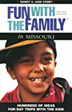 img - for Fun with the Family in Missouri: Hundreds of Ideas for Day Trips with the Kids (Fun with the Family Series) book / textbook / text book