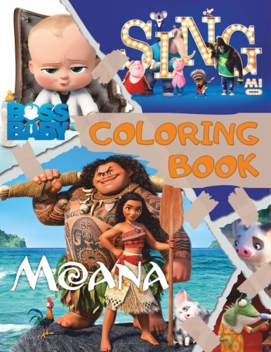 Coloring Book Moana, Sing, The Boss Baby: Awesome Book for Kids