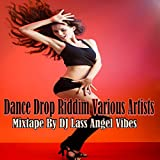 Dance Drop Riddim Mixtape by DJ Lass Angel Vibes