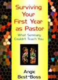 Surviving Your First Year as Pastor, Angie Best-Boss, 0817013008