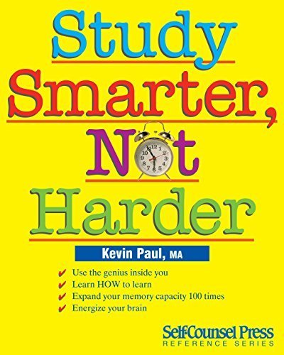 Study Smarter, Not Harder: Use the genius inside you. (Self-Counsel Reference) 3rd (third) by Paul M.A., Kevin (2009) Paperback