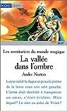 Les Aventuriers du monde magique : La Vallée dans l'ombre par Norton