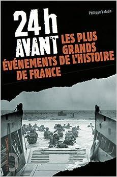 Book 24h avant... : Les plus grands événements de l'Histoire de France