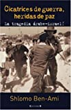 img - for Cicatrices de guerra, heridas de paz: La tragedia arabe-israeli book / textbook / text book