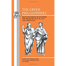 The Greek Philosophers: Selected Greek Texts from the Presocratics, Plato and Aristotle