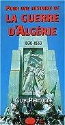 Pour une histoire de la guerre d'Algérie, 1954-1962 par Pervillé