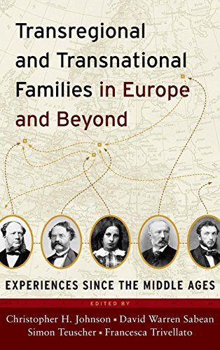 Transregional and Transnational Families in Europe and Beyond: Experiences Since the Middle Ages