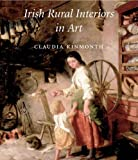 Irish Rural Interiors in Art, Claudia Kinmonth, 0300107323