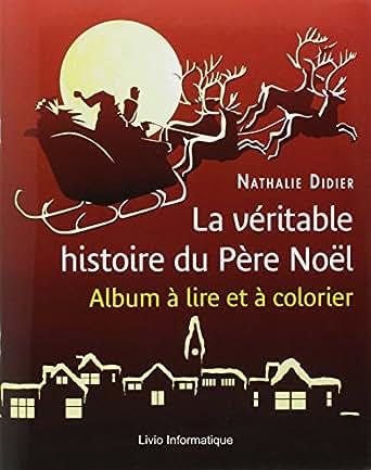 la v ritable histoire du p re no l french edition ebook nathalie didier livio. Black Bedroom Furniture Sets. Home Design Ideas